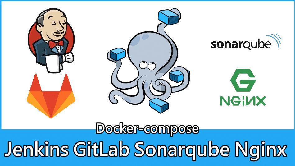 Docker-compose 建置 Jenkins + GitLab + Sonarqube + Nginx